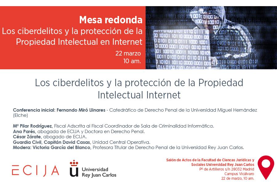 Ciberdelitos-ECIJA-URJC-22-marzo_ Mesa redonda - Los ciberdelitos y la protección de la Propiedad Intelectual en Internet