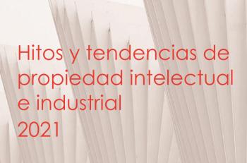 Tendencias propiedad intelectual 2021